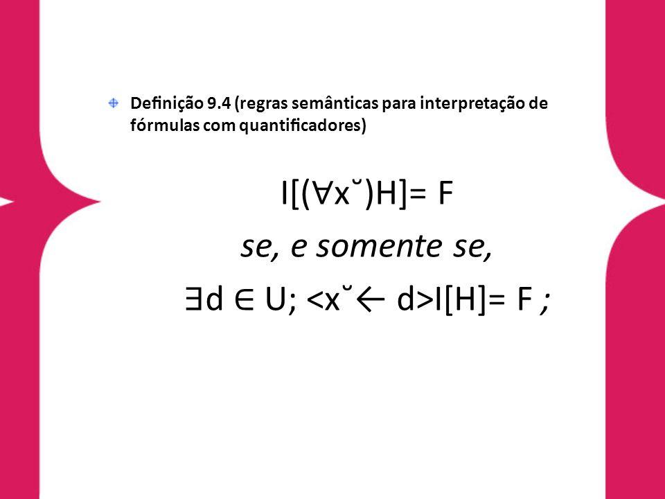 ∃d ∈ U; <x˘← d>I[H]= F ;